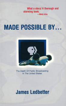 Made Possible By...: The Death of Public Broadcasting in the United States