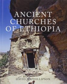 Ancient Churches of Ethiopia: Fourth-Fourteenth Centuries