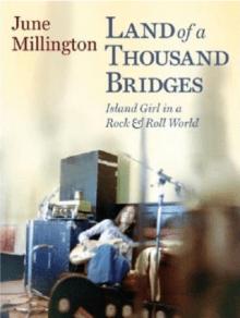 Land of a Thousand Bridges: Island Girl in a Rock & Roll World