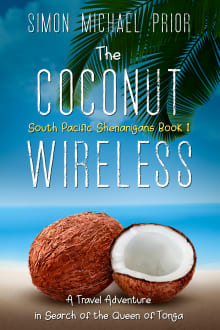 The Coconut Wireless: A Travel Adventure in Search of The Queen of Tonga