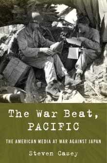 The War Beat, Pacific: The American Media at War Against Japan
