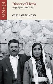 Dinner of Herbs: Village Life in 1960s Turkey