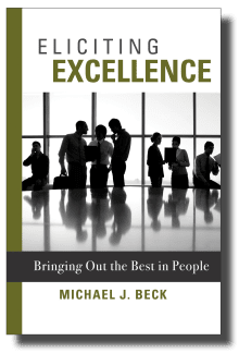 Eliciting Excellence: Bringing Out the Best in People