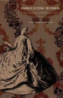 Fabricating Women: The Seamstresses of Old Regime France, 1675-1791