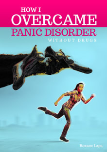 How I Overcame Panic Disorder Without Drugs