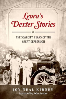 Leora's Dexter Stories: The Scarcity Years of the Great Depression
