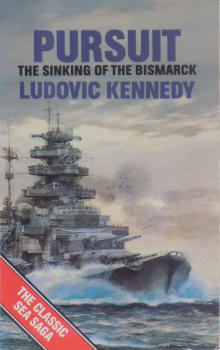 Pursuit: The Chase and Sinking of the Battleship Bismarck