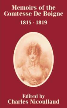 Memoirs of the Comtesse de Boigne 1815 - 1819
