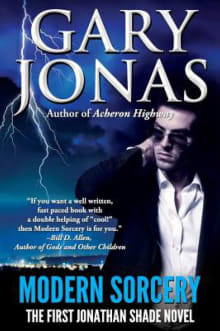 Modern Sorcery: The First Jonathan Shade Novel