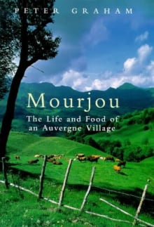 Mourjou: The Life and Food of an Auvergne Village