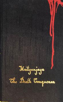 Mrityunjaya, The Death Conqueror