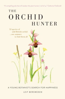 The Orchid Hunter: A Young Botanist's Search for Happiness