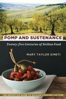 Pomp and Sustenance: Twenty-Five Centuries of Sicilian Food
