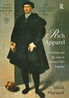 Rich Apparel: Clothing and the Law in Henry VIII's England