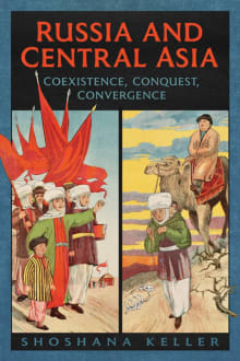 Russia and Central Asia: Coexistence, Conquest, Convergence