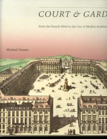 Court and Garden: From the French Hôtel to the City of Modern Architecture