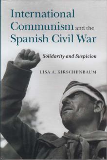 International Communism and the Spanish Civil War: Solidarity and Suspicion