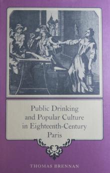 Public Drinking and Popular Culture in Eighteenth-Century Paris