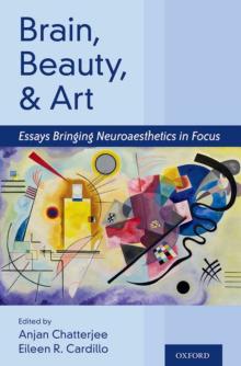 Brain, Beauty, and Art: Essays Bringing Neuroaesthetics Into Focus