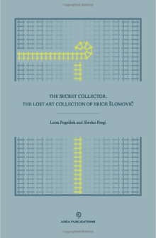 The Secret Collector: The Lost Art Collection of Erich Šlomovič