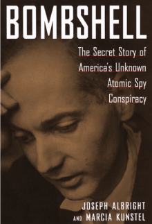 Bombshell: The Secret Story of America's Unknown Atomic Spy Conspiracy