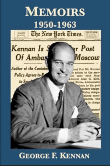 George F. Kennan: Memoirs, 1950-1963