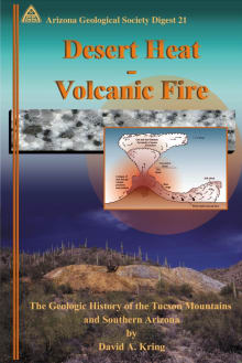 Desert Heat, Volcanic Fire: The Geologic History of the Tucson Mountains and Southern Arizona