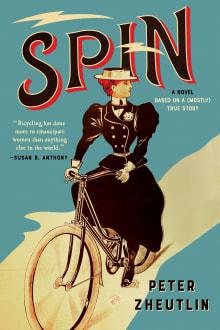 Spin: A Novel Based on a (Mostly) True Story