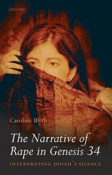 The Narrative of Rape in Genesis 34: Interpreting Dinah's Silence