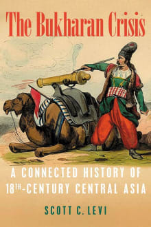 The Bukharan Crisis: A Connected History of 18th Century Central Asia