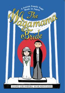The Wagamama Bride: A Jewish Family Saga Made in Japan