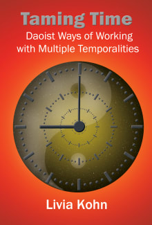 Taming Time: Daoist Ways of Working with Multiple Temporalities