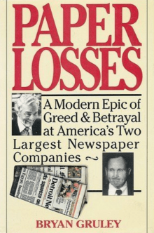Paper Losses: A Modern Epic of Greed and Betrayal at America's Two Largest Newspaper Companies