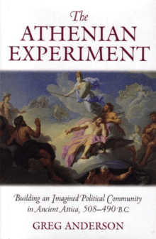 The Athenian Experiment: Building an Imagined Political Community in Ancient Attica, 508-490 B.C.