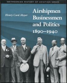 Airshipmen, Businessmen, and Politics, 1890-1940