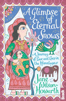 Glimpse of Eternal Snows: A Journey of Love and Loss in the Himalayas