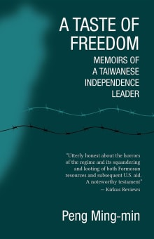 A Taste of Freedom: Memoirs of a Taiwanese Independence Leader