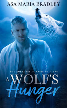A Wolf's Hunger: A Sexy Fated Mates Paranormal Romance