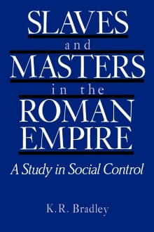 Slaves and Masters in the Roman Empire: A Study in Social Control
