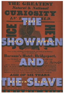 The Showman and the Slave: Race, Death, and Memory in Barnum's America