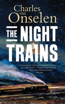 The Night Trains: Moving Mozambican Miners to and from the Witwatersrand Mines, 1902-1955