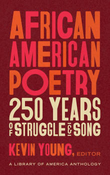 African American Poetry: 250 Years of Struggle & Song: A Library of America Anthology