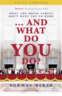 ...And What Do You Do?: What the Royal Family Don't Want You to Know