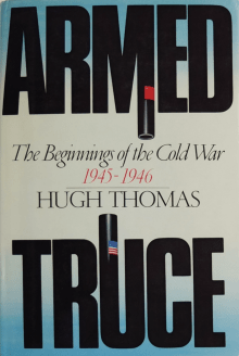 Armed Truce: The Beginnings of the Cold War 1945-1946