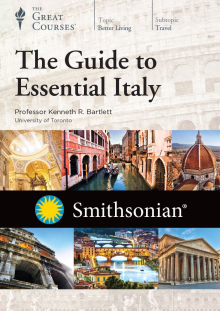 The Smithsonian Guide to Essential Italy: The Great Courses