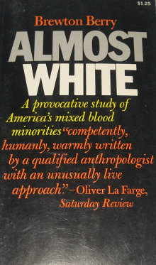 Almost White: A Study of Certain Racial Hybrids in the Eastern United States