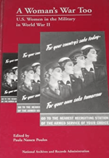 A Woman's War Too: U.S. Women in the Military in World War II