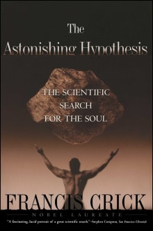 The Astonishing Hypothesis: The Scientific Search for the Soul