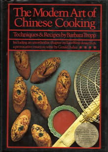 The Modern Art of Chinese Cooking: Including an Unorthodox Chapter on East-West Desserts and a Provocative Essay on Wine