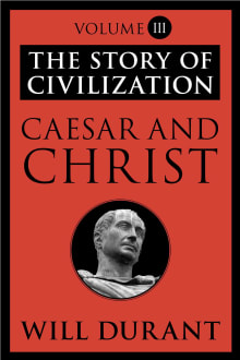 Caesar and Christ: A History of Roman Civilization and of Christianity from Their Beginnings to Ad 325